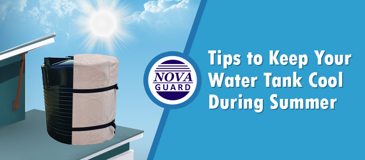 How Can You Keep Your Water Tank Cool During Summer?
