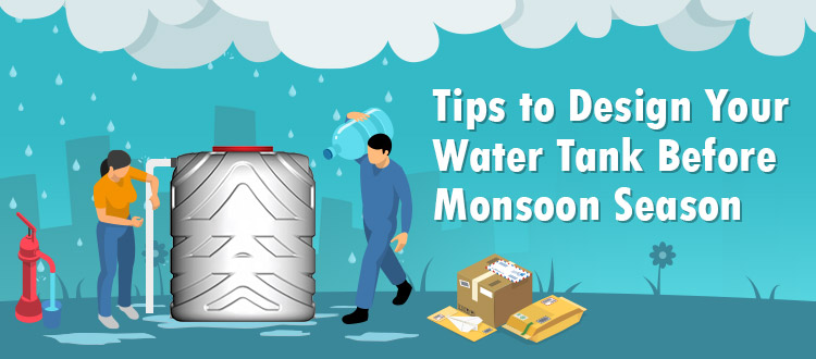 Tips to Design Your Water Tank Before Monsoon Season